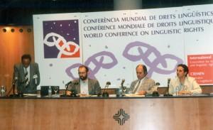 La Conferència Mundial de Drets Lingüístics (1996).